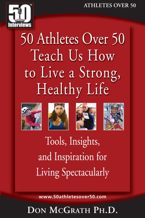 50 Athletes Over 50 Teach Us How to Live a Strong, Healthy Life
